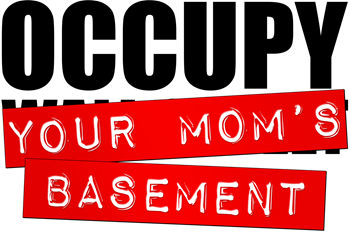 Occupy Your Mom's Basement