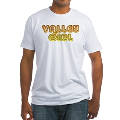 Valley Girl Fitted T-Shirt