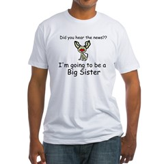 Did you hear the news- BIG SISTER Fitted T-Shirt
