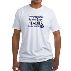Best Teacher In The World (Mommy) Fitted T-Shirt
