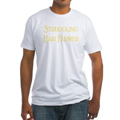 Struggling Hair Farmer Fitted T-Shirt