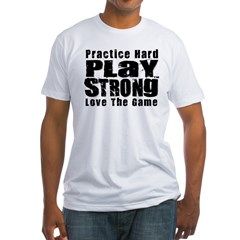 Practice Hard Fitted T-Shirt