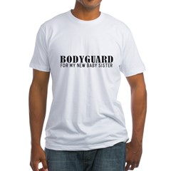 Bodyguard - Baby Sister Fitted T-Shirt