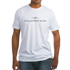 I Will if My Girlfriend Can J Fitted T-Shirt