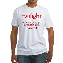 twilight, Not Just for Teenag Fitted T-Shirt