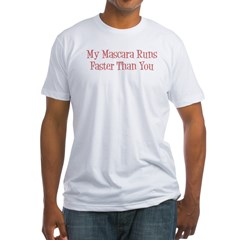 My Mascara Runs Faster Fitted T-Shirt