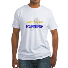 I Felt Like Running Fitted T-Shirt