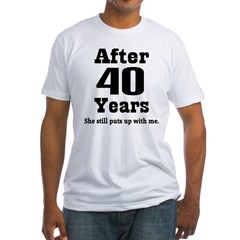 40th Anniversary Funny Quote Fitted T-Shirt