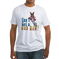 CAN I GET A HEE HAW Fitted T-Shirt