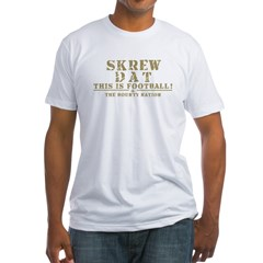 skrew dat Fitted T-Shirt