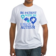 Be Patient Autism Fitted T-Shirt