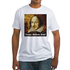 Prose Before Hos Fitted T-Shirt
