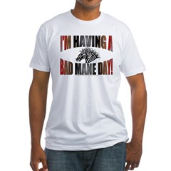 IM HAVING A BAD MANE DAY Fitted T-Shirt