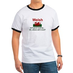 Good Looking Welsh Ringer T