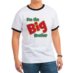 T I'm the Big Brother Ringer T