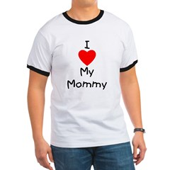 I Love My Mommy Ringer T