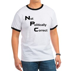 Not Politically Correc Ringer T