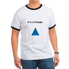 Its a Triangle Ringer T