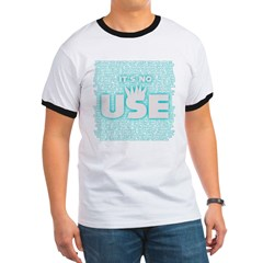 SOS10 - 'It's No Use' Fitted Ringer T