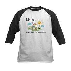 Birth. Every Home Should Have One Kids Baseball Jersey