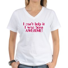 Born Awesome Women's V-Neck T-Shirt