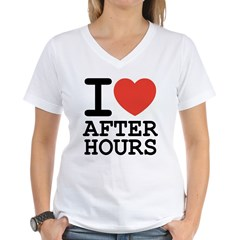 I love after hours Women's V-Neck T-Shirt
