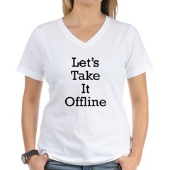 Let's take it offline ... Women's V-Neck T-Shirt