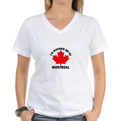 I'd Rather Be in Montreal Women's V-Neck T-Shirt