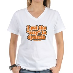 I put the sexy in dyslexia Women's V-Neck T-Shirt