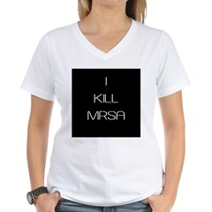 I Kill MRSA Women's V-Neck T-Shirt