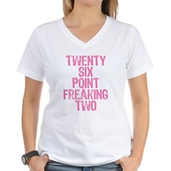 Twenty six point freaking two Women's V-Neck T-Shirt
