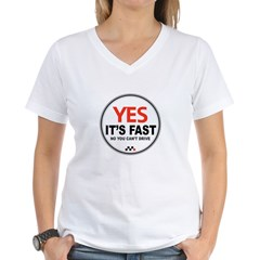 Yes It's Fas Women's V-Neck T-Shirt