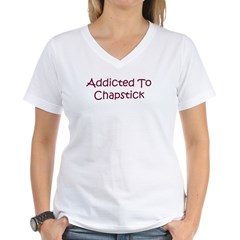 Addicted To Chapstick Women's V-Neck T-Shirt