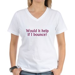 Help if I Bounce? Women's V-Neck T-Shirt
