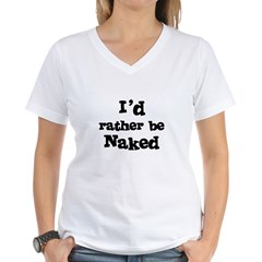 I'd rather be Naked Women's V-Neck T-Shirt