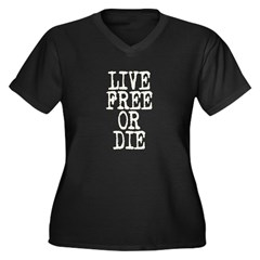 Live Free or Die Women's Plus Size V-Neck Dark T-Shirt