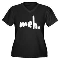 'meh.' Women's Plus Size V-Neck Dark T-Shirt