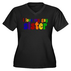 I Love My Gay Sister Women's Plus Size V-Neck Dark T-Shirt
