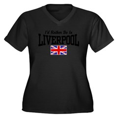 I'd Rather Be In Liverpool Women's Plus Size V-Neck Dark T-Shirt