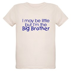 I may be little... (Big Brother) Kids Organic Kids T-Shirt