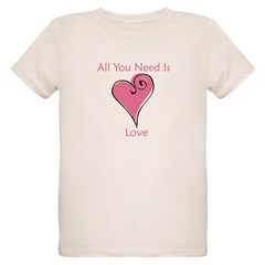 All You Need Is Love Organic Kids T-Shirt