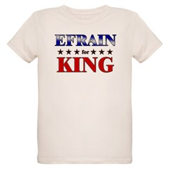EFRAIN for king Organic Kids T-Shirt