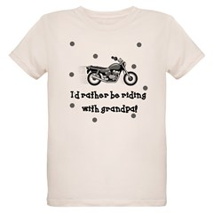 Rather be riding with Grandpa Baby Organic Kids T-Shirt