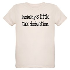 Mommy's Little Tax Deduction Organic Kids T-Shirt