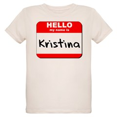 Hello my name is Kristina Organic Kids T-Shirt