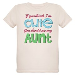 If You Think I'm Cute Organic Kids T-Shirt