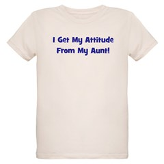 I Get My Attitude from My Aun Organic Kids T-Shirt
