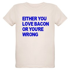 Either you love bacon or you' Organic Kids T-Shirt