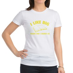 I Like Big Books And I Cannot Lie Jr. Jersey T-Shirt