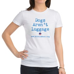 Dogs Arent Luggage Ladies Fitted Tee Jr. Jersey T-Shirt